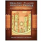 Healthy Places, Healthy People : A Handbook for Culturally Informed Community...