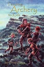 "Teaching Archery to Kids by Jim ""Fletch"" Fanjoy (2008, Paperback)"