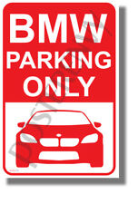 BMW Parking Only - NEW Humor POSTER (hu425)