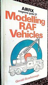 AIRFIX MAGAZINE GUIDE #27: MODELLING RAF VEHICLES / Gerald Scarborough (1978)
