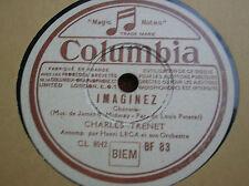 78 trs-rpm-Charles TRENET- Imaginez - COLUMBIA BF 83