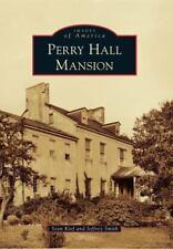 PERRY HALL MANSION - JEFFREY SMITH SEAN KIEF (PAPERBACK) NEW