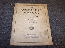 LeTourneau Westinghouse Adams 550 Motor Grader Owner Operator User Guide Manual