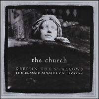 THE CHURCH (2 CD) DEEP IN THE SHALLOWS : CLASSIC SINGLES COLLECTION ~ HITS *NEW*