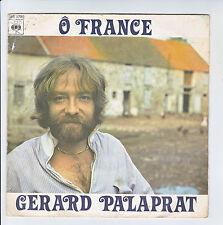 Gérard PALAPRAT Vinyle 45 tours SP  O FRANCE - UN WAGON DE SOUVENIRS - CBS 5790