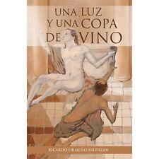 Una Luz y una Copa de Vino by Ricardo Ormeño Valdizán (2012, Paperback)