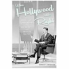 When Hollywood Was Right : How Movie Stars, Studio Moguls, and Big Business...