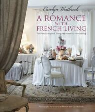 A Romance with French Living: Interiors inspired by classic French style by W…