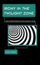 Science Fiction Television: Irony in the Twilight Zone : How the Series.