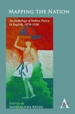 Mapping the Nation : An Anthology of Indian Poetry in English, 1870-1920...