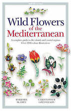 Wild Flowers of the Mediterranean: A Complete Guide to the Islands and Coastal