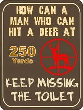 How Can Man Miss A Toilet But Hit A Deer Retro Vintage Funny Hunting Metal Sign