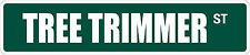 "*Aluminum* Tree Trimmer 4"" x 18"" Metal Novelty Street Sign  SS 3554"