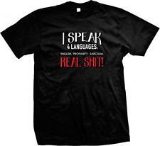 I Speak 4 Languages: English, Profanity, Sarcasm, Real Sh*t! Mens T-shirt