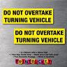 Do Not Overtake Turning Vehicle sticker twin pack quality vinyl caravan trailer