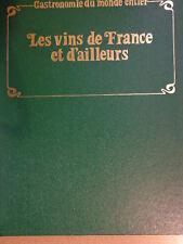 COLLECTION : GASTRONOMIE DU MONDE ENTIER - les vins de Fance et d'ailleurs
