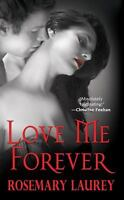 NEW Love Me Forever 9781420114966 by Laurey, Rosemary