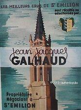 PUBLICITE VIN ST EMILION JEAN JACQUES GALHAUD GRAND CRU DE 1944 FRENCH AD WINE