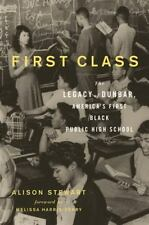 First Class: The Legacy of Dunbar, America's First Black Public High School (Pap