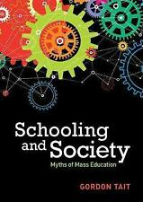 Schooling and Society: Myths of Mass Education, Tait, Gordon, Used; Very Good Bo