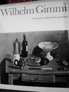 Wilhelm GIMMI - Werkverz. - Catalogue raisonne - über 1300 Werke abgebildet !!!