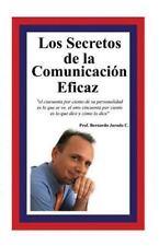Los Secretos de la Comunicacion Eficaz by Bernardo Jurado (2014, Paperback)