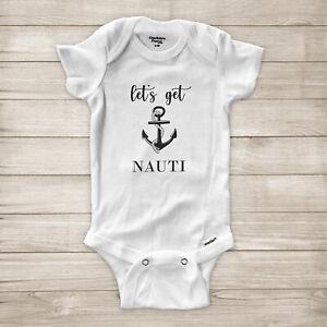 Let's Get Nauti Cruise Anchor Nautical Beach Summer Trip Baby Infant Bodysuit
