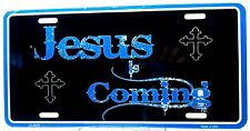 Religious Christian license plate Jesus is coming New aluminum auto tag LP-4270