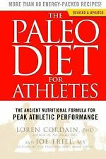 The Paleo Diet for Athletes : The Ancient Nutritional Formula for Peak Athletic