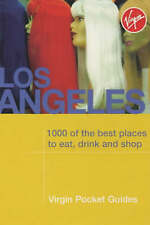 Los Angeles: 1000 of the Best Places to Eat, Drink and Shop (Virgin Pocket Guide