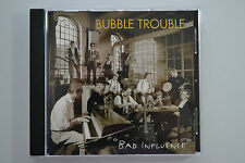 Bubble Trouble - Bad Influence - CD