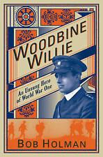 Woodbine Willie: An Unsung Hero of World War One, Good Condition Book, Bob Holma