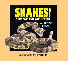 Strange and Wonderful: Snakes! : Strange and Wonderful by Laurence Pringle...