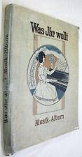 1912c Was Ihr Wollt Musik Album German Piano Music Classic Opera Marches X-RARE!