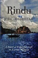 Rindu: A Novel of Expatriate Life in Eastern Malaysia by Muirhead, Eric