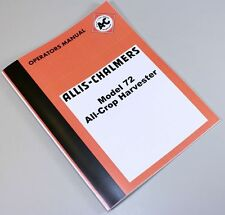 ALLIS CHALMERS 72 ALL-CROP HARVESTER OWNERS OPERATORS MANUAL BOOK MAINTENANCE