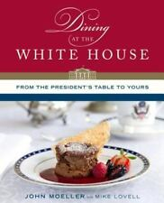 Dining at the White House : Chef to Three First Families by John Moeller...