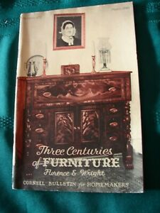 1945 Three Centuries of Furniture Florence E. Wright Cornell Bulletin Homemakers