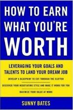 How to Earn What You're Worth: Leveraging Your Goals and Talents to Land Your Dr