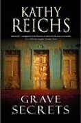 Grave Secrets By KATHY REICHS. 9780434011179