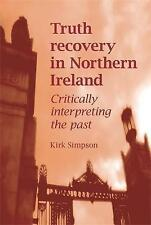 Truth Recovery in Northern Ireland: Critically Interpreting the Past-ExLibrary