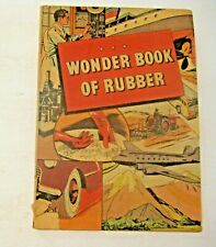 VINTAGE 1950's WONDER BOOK OF RUBBER ~ EXTREMELY INTERESTING & GREAT GRAPHICS