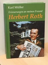 Erinnerungen an meinen Freund Herbert Roth Gebundene Ausgabe – 1996