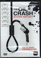 Dvd **THE OIL CRASH ♦ UN FUTURO INQUIETANTE** nuovo 2006