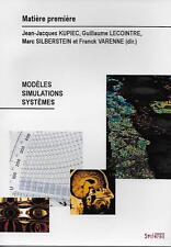 MATIERE PREMIERE 3/2008 - BIOLOGIE / MODELS SIMULATIONS SYSTEMES - SCIENCES