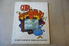 """GULP SUPER GLP """"I FUMETTI IN TV- libro Brossurato 1° Edizione 2003"""" - A2"""