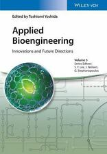 Advanced Biotechnology: Applied Bioengineering Vol. 5 : Innovations and...