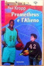 LIBRO PROMETHEUS E L'ALIENO - PAUL KROPP - MONDADORI