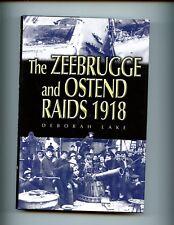 THE ZEEBRUGGE and OSTEND RAIDS 1918, D Lake, 1st UK, HBdj VG