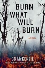 Burn What Will Burn (Hardback or Cased Book)